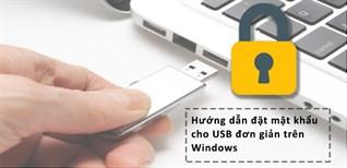 Hướng dẫn đặt và gỡ bỏ mật khẩu cho USB đơn giản trên Windows