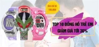 """10 mẫu đồng hồ """"xịn"""" siêu yêu cho bé chơi Tết đồng giảm 30%, giá chỉ từ 105 ngàn đồng"""