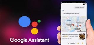 7 tính năng mới của Google Assistant nhất định bạn phải biết