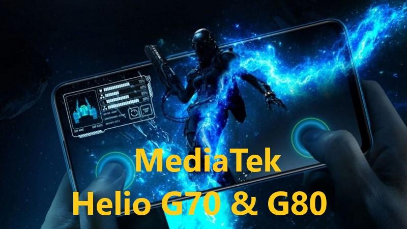 MediaTek công bố chip chuyên game cao cấp cho smartphone tầm trung: Helio G70 và G80