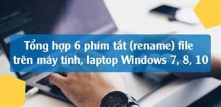 Tổng hợp 6 phím tắt rename file trên máy tính, laptop Windows 7, 8, 10