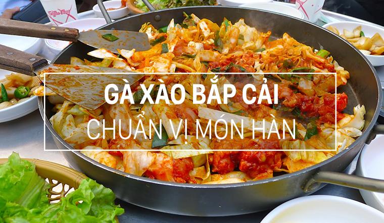 Cách làm gà xào bắp cải, chuẩn vị món Hàn