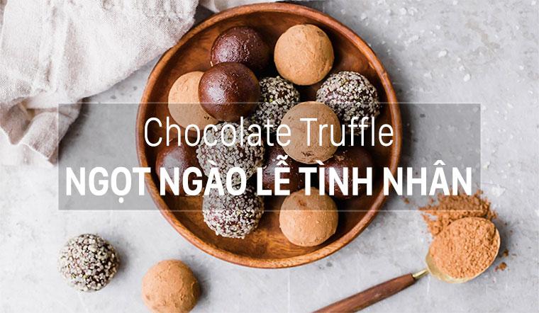 4 cách làm Chocolate truffle cho lễ tình nhân