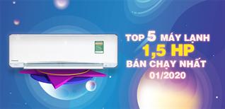 Top 5 máy lạnh 1,5 HP bán chạy nhất Điện máy XANH tháng 01/2020