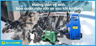 Hướng dẫn vệ sinh, bảo quản máy rửa xe tại nhà nhanh chóng