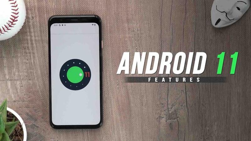 Những tính năng mới trên Android 11