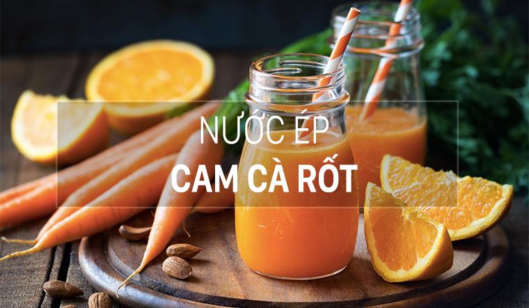 Làm nước cam cà rốt thanh nhiệt, giảm cân, bổ dưỡng