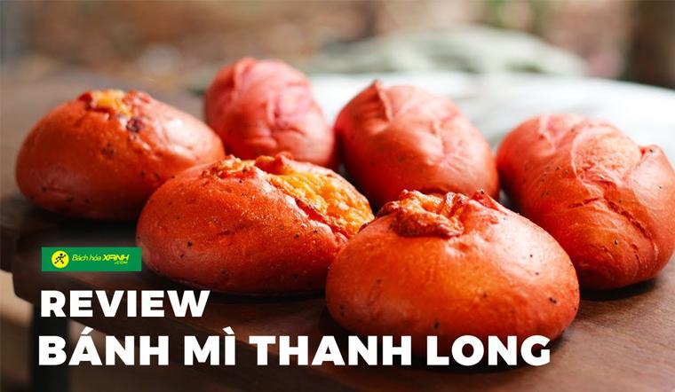"""Review bánh mì thanh long đang """"gây bão"""" ở Sài Gòn"""