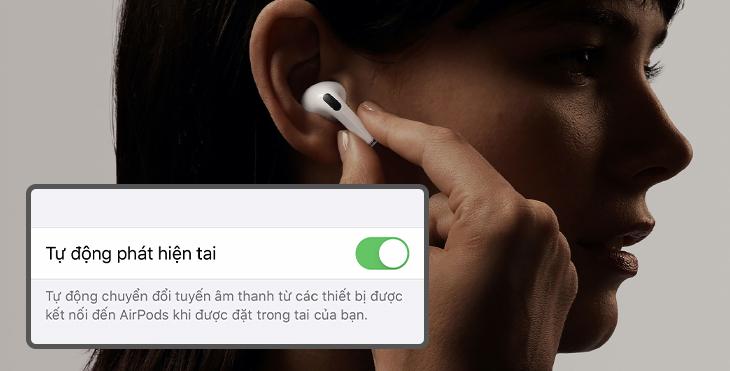 Dừng/phát nhạc tự động khi phát hiện tháo/đeo tai nghe - Apple AirPods Pro