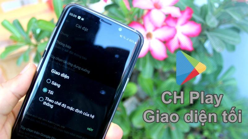 Google Play Store bổ sung chế độ Tối, hỗ trợ nhiều phiên bản Android, đã tùy chỉnh thành công trên Android 8.1 và Android 10