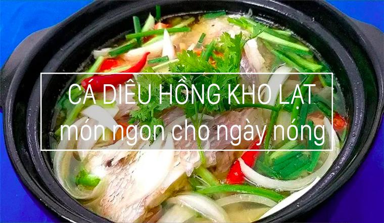 Cách làm cá diêu hồng kho lạt món ăn dễ làm lại bắt cơm ngày nắng nóng