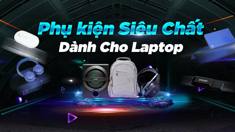 Phụ kiện chất dành cho laptop