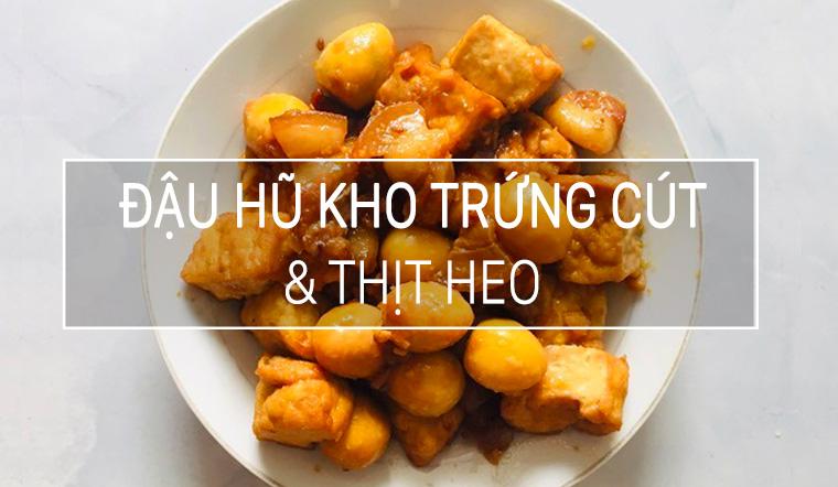 Công thức làm món đậu hũ kho trứng cút và thịt heo của chị Hương
