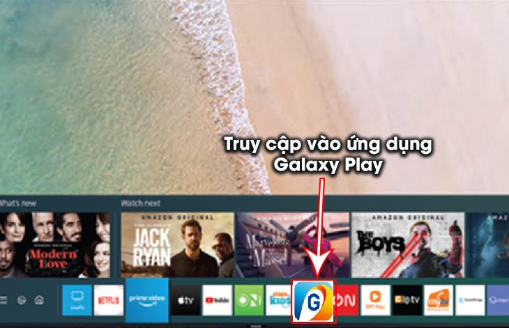 Truy cập vào ứng dụng Galaxy Play