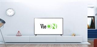 Kích hoạt gói xem phim truyền hình và TV show miễn phí VieON trên Smart tivi Samsung