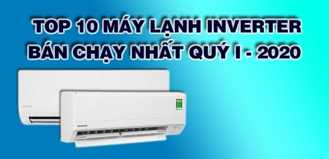 Top 10 máy lạnh inverter bán chạy nhất quý I