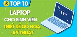 Top 10 laptop tốt nhất hiện nay cho sinh viên thiết kế đồ hoạ, kỹ thuật