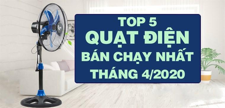 Top 5 Quạt điện bán chạy nhất tháng 4/2020 tại Điện máy XANH