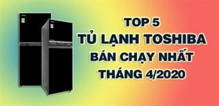 Top 5 Tủ lạnh Toshiba bán chạy nhất tháng 4/2020 tại Điện máy XANH