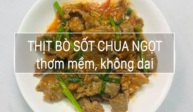Cách làm món thịt bò sốt chua ngọt thơm ngon không bị dai cả nhà đều thích của chị Trang Hà