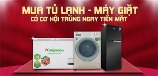 Mua tủ lạnh, máy giặt, gia dụng, trúng ngay 57 giải thưởng tiền mặt 20 triệu/giải