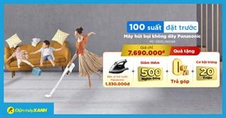 100 suất đặt trước máy hút bụi không dây Panasonic giá 7.690.000đ