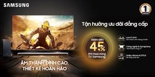 Giảm giá đến 45% loa Samsung khi mua tivi Samsung