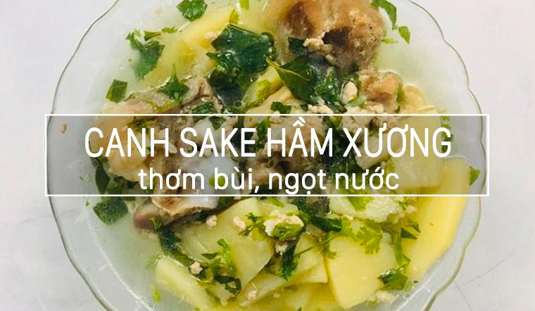 Chị Ngọc chia sẻ cách nấu món canh sake hầm xương bùi, ngon ngọt