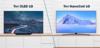 So sánh tivi OLED và tivi NanoCell của LG: Nên mua dòng nào?