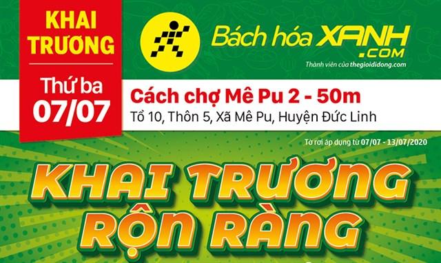 Cửa hàng Bách hoá XANH tại Thôn 05, Xã Mê Pu, Huyện Đức Linh khai trương ngày 07/07/2020