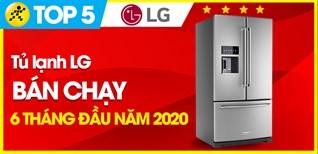 Top 5 Tủ lạnh LG bán chạy nhất 6 tháng đầu năm 2020 tại Điện máy XANH