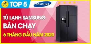 Top 5 Tủ lạnh Samsung bán chạy nhất 6 tháng đầu năm 2020 tại Điện máy XANH