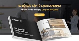 Tải bộ sưu tập tủ lạnh Samsung, nhận ngay coupon 300.000đ