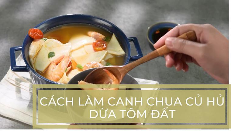 Cách làm món canh chua củ hủ dừa tôm đất đậm đà miền quê, ăn là nhớ mãi