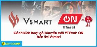 Cách kích hoạt gói VTVcab ON trên tivi Vsmart