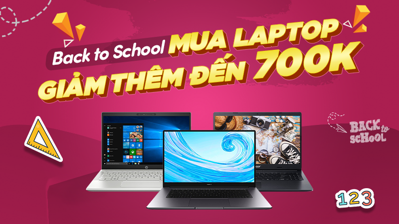 Laptop Back To School giảm giá