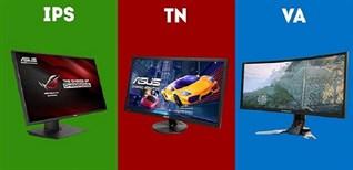 Tấm nền IPS, VA và TN là gì? Ưu nhược điểm từng loại. Nên lựa chọn loại màn hình nào?