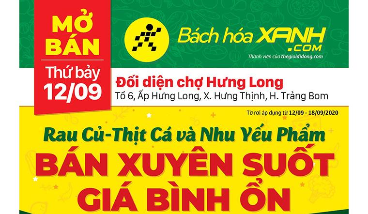 Cửa hàng Bách hoá XANH tại Ấp Hưng Long, Xã Hưng Thịnh, Huyện Trảng Bom khai trương ngày 12/09/2020