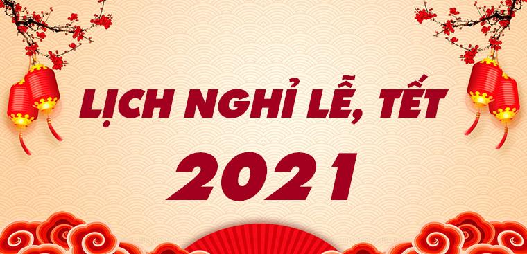 LỊCH NGHỈ LỄ, TẾT 2021