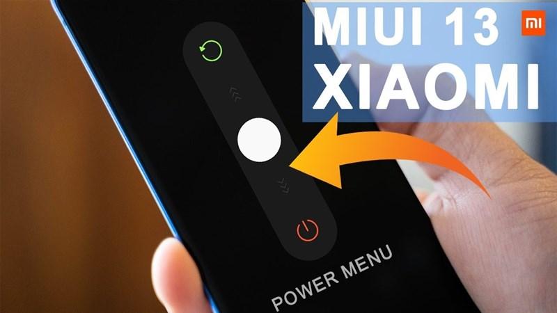Xuất hiện video trình diễn menu nguồn trên bộ giao diện MIUI 13, danh sách smartphone cập nhật MIUI 13 cũng được chia sẻ
