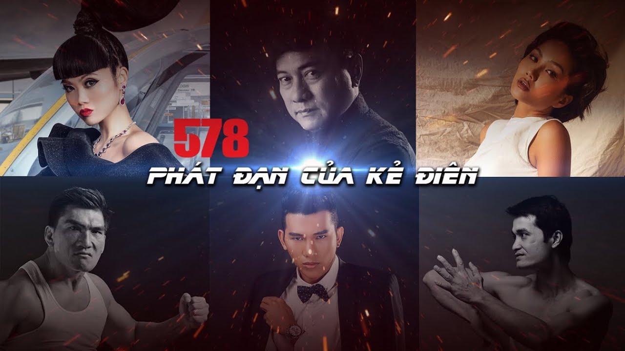 578: Phát Đạn Của Kẻ Điên (11/12/2020)