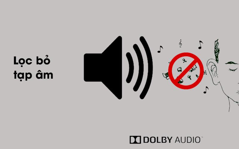 Công nghệ Dolby Audio có khả năng lọc tạp âm tốt