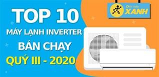 Top 10 máy lạnh inverter bán chạy nhất quý III - 2020 tại Điện máy XANH