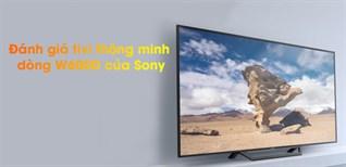 Đánh giá tivi thông minh dòng W600D của Sony
