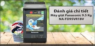 Tìm hiểu máy giặt Panasonic NA-FD95VR1BV với công nghệ Stainmaster+ diệt khuẩn 99.99%