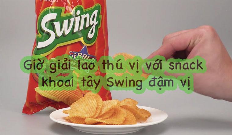 Giờ giải lao thú vị với snack khoai tây Swing đậm vị