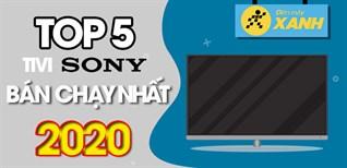 Top 5 tivi Sony bán chạy nhất năm 2020 tại Điện máy XANH