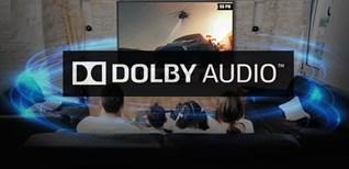 Công nghệ âm thanh vòm Dolby Audio trên tivi là gì?