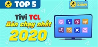 Top 5 tivi TCL bán chạy nhất năm 2020 tại Điện máy XANH