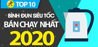 Top 10 bình đun siêu tốc bán chạy nhất năm 2020 tại Điện máy XANH